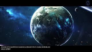 Sound of Champion x Maison & Dragen feat. Charli Kornblum - Wild Spirit
