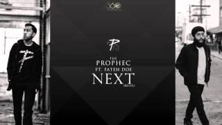 The PropheC ft Fateh Doe | Next [ReFix]