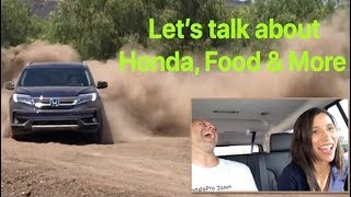Talking about the 2019 Honda Pilot, HRV, Food, Family & More with Lara Carolina