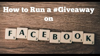 How to Run a Giveaway on Facebook