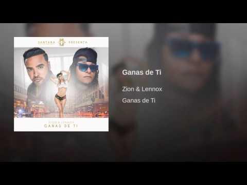 Ganas De Ti - Zion & Lennox