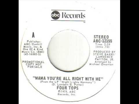 The Four Tops Mama You're All Right With Me