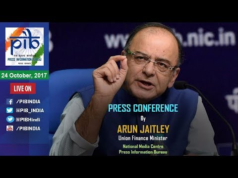 Press Conference by Union Finance Minister Shri Arun Jaitley