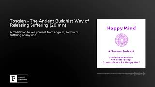 Guided Tonglen Meditation (20 min) - The Ancient Buddhist Way of Releasing Suffering