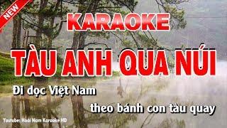 Karaoke Tàu Anh Qua Núi - Tone Nữ