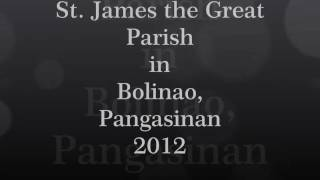 Photo/Video Blog: St.James the Great Parish in Bolinao Pangasinan 2012