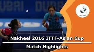 2016 Asian Cup Highlights: Liu Shiwen vs Mima Ito (1/4)