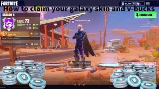 How to claim your galaxy skin and v bucks on fortnite!!