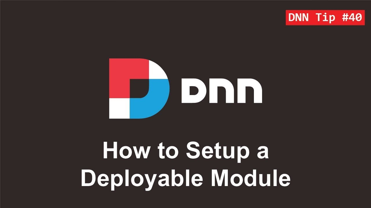 40. How to Setup a Deployable Module - DNN Tip of The Week - YouTube