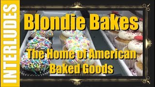 INTERLUDES: Blondie Bakes: The Home of American Baked Goods