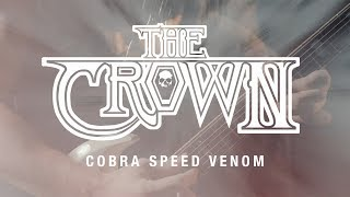 "The Crown ""Cobra Speed Venom"" (OFFICIAL VIDEO)"
