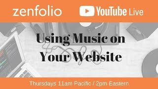 How and where you can use soundtracks on your website- Zenfolio Live May 31st  2018