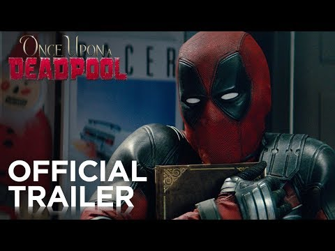 Chris Davis - Once Upon A Deadpool - Official PG-13 'Deadpool 2' Trailer!