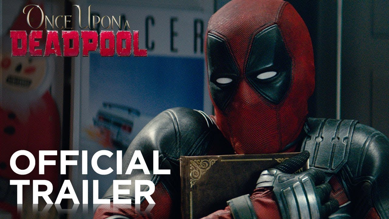 Once Upon A Time At Christmas 2019.Once Upon A Deadpool Official Trailer