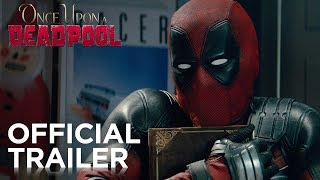 Once Upon A Deadpool | Official Trailer thumbnail