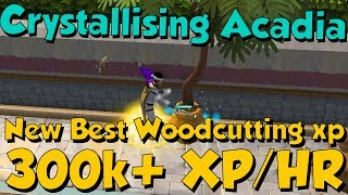 300k+ XP/HR - Crystallising Acadia Trees! [Runescape 3] Best woodcutting Xp In-game!