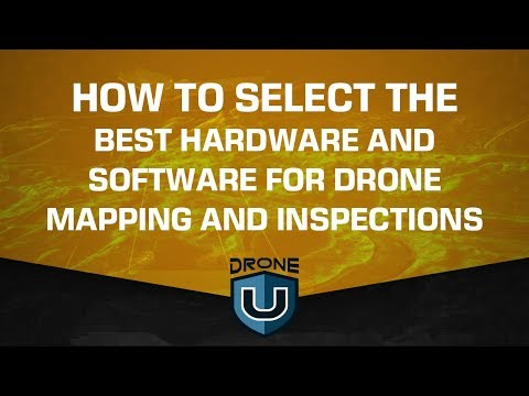 How to Select the Best Hardware and Software for Drone Mapping and Inspections