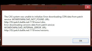 the cas system was unable to initialize wow error downloading CDN data from patch