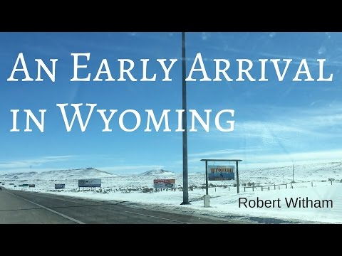 An Early Arrival in Wyoming - I Mean, Why Would Anyone go to Wyoming in March?