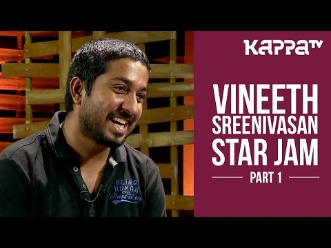 Vineeth Sreenivasan  - Star Jam (Part 1) - Kappa TV
