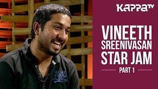 Vineeth Sreenivasan  - Star Jam (Part 1) - Kappa TV