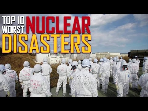 Top 10 Most Dangerous Nuclear Accidents Ever
