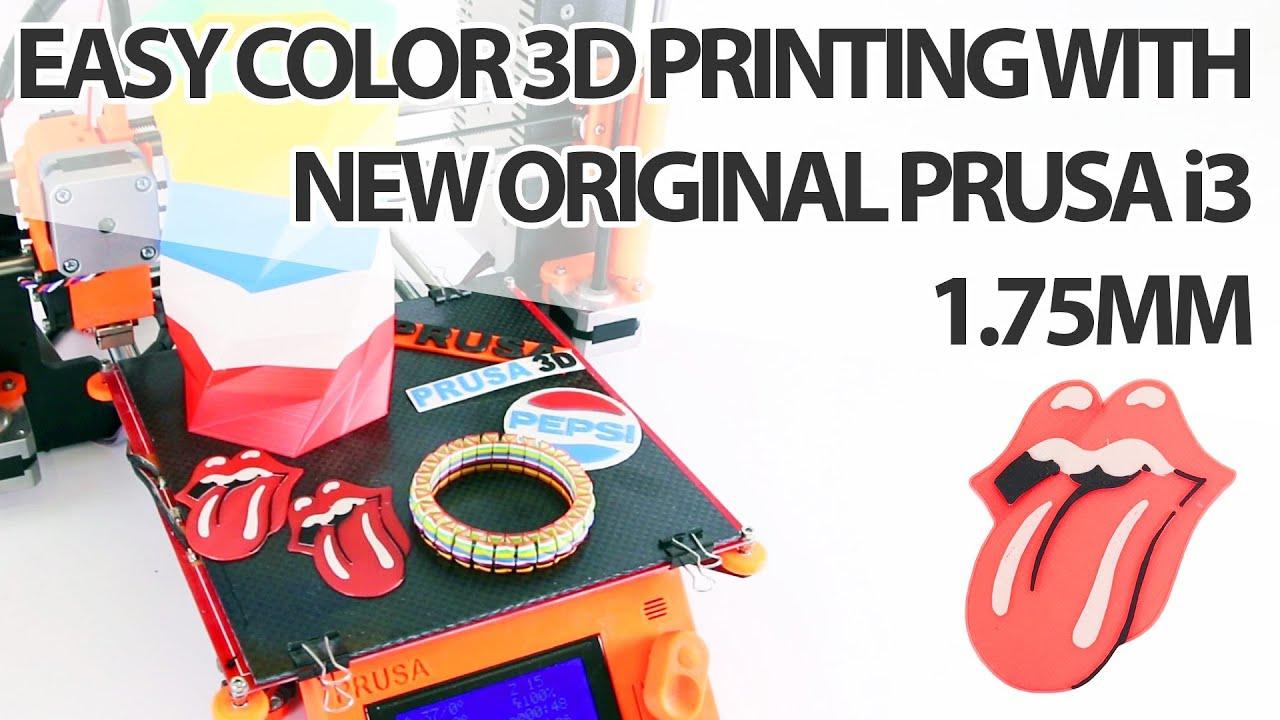 Easy color 3D printing on new original Prusa i3 1 75 mm