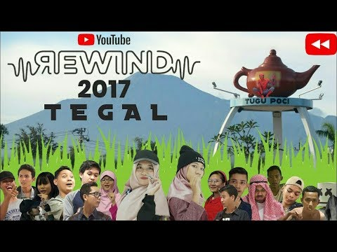 YouTube Rewind INDONESIA 2017 | TEGAL
