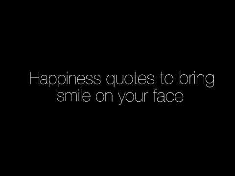 Happiness Quotes That Will Bring Smile On Your Face Youtube