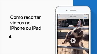 Como recortar vídeos no iPhone ou iPad – Suporte da Apple