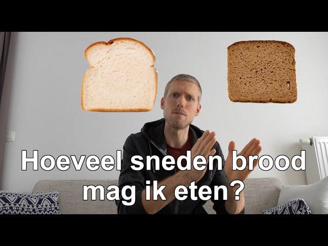 Hoeveel brood mag ik eten om af te vallen?