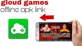 🔴 Gloud Games Offline Apk Link