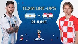 LINEUPS – ARGENTINA V CROATIA - MATCH 23 @ 2018 FIFA World Cup™