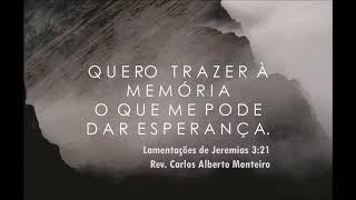 """""""Quero trazer à memória o que me pode dar esperança"""" - Rev. Carlos Alberto - 13/10/2019, 18h30."""