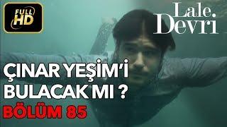 Скачать Lale Devri 85 Bölüm Full HD Tek Parça Çınar Yeşim I Bulacak Mı