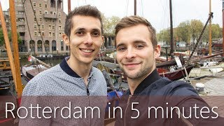Rotterdam in 5 minutes | Travel Guide | Must-sees for your city tour