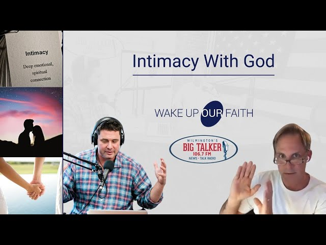 How Do We Discover More Intimacy With God?