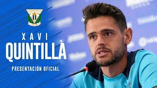 🎙🥒 Presentación de XAVI QUINTILLÀ como nuevo jugador del C.D. Leganés