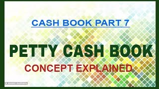 PETTY CASH BOOK - CONCEPT AND TYPES [HINDI]