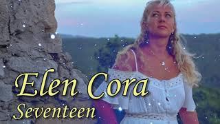 Elen Cora - Seventeen ( NEW 2018 )