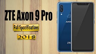 ZTE Axon 9 Pro || Full Phone Specification || Best New Smartphone 2018 September