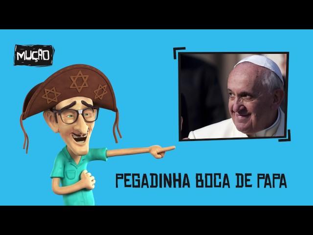 Pegadinha do Mução - Boca de Papa