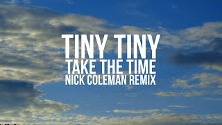 Tiny Tiny - Take The Time (Nick Coleman Remix Radio Edit)