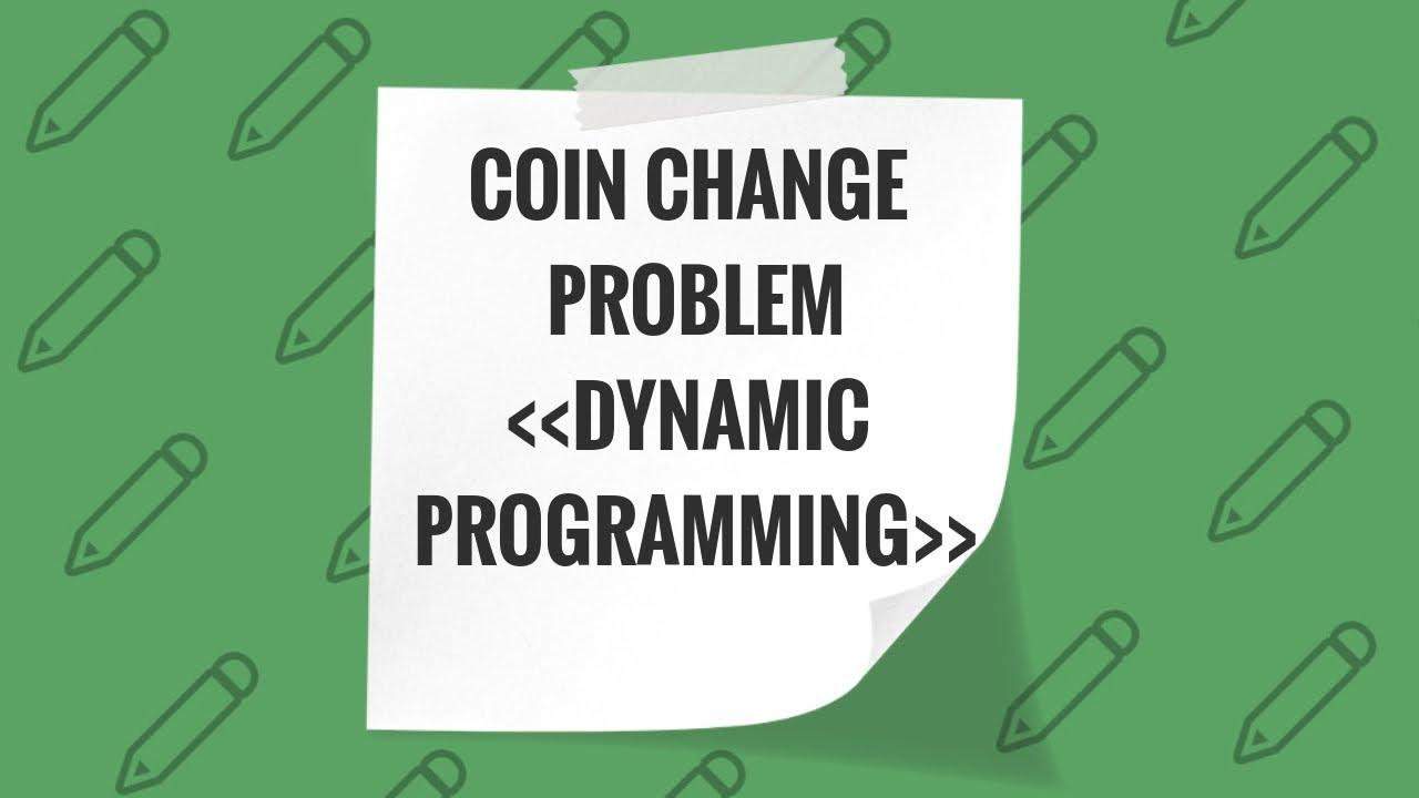 6  Coin Change Problem - Dynamic Programming
