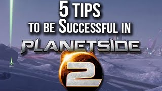 5 Tips to Be Successful in Planetside 2 (New player Guide)