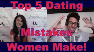 Top 5 Dating Mistakes Women Make! - Dating advice for women