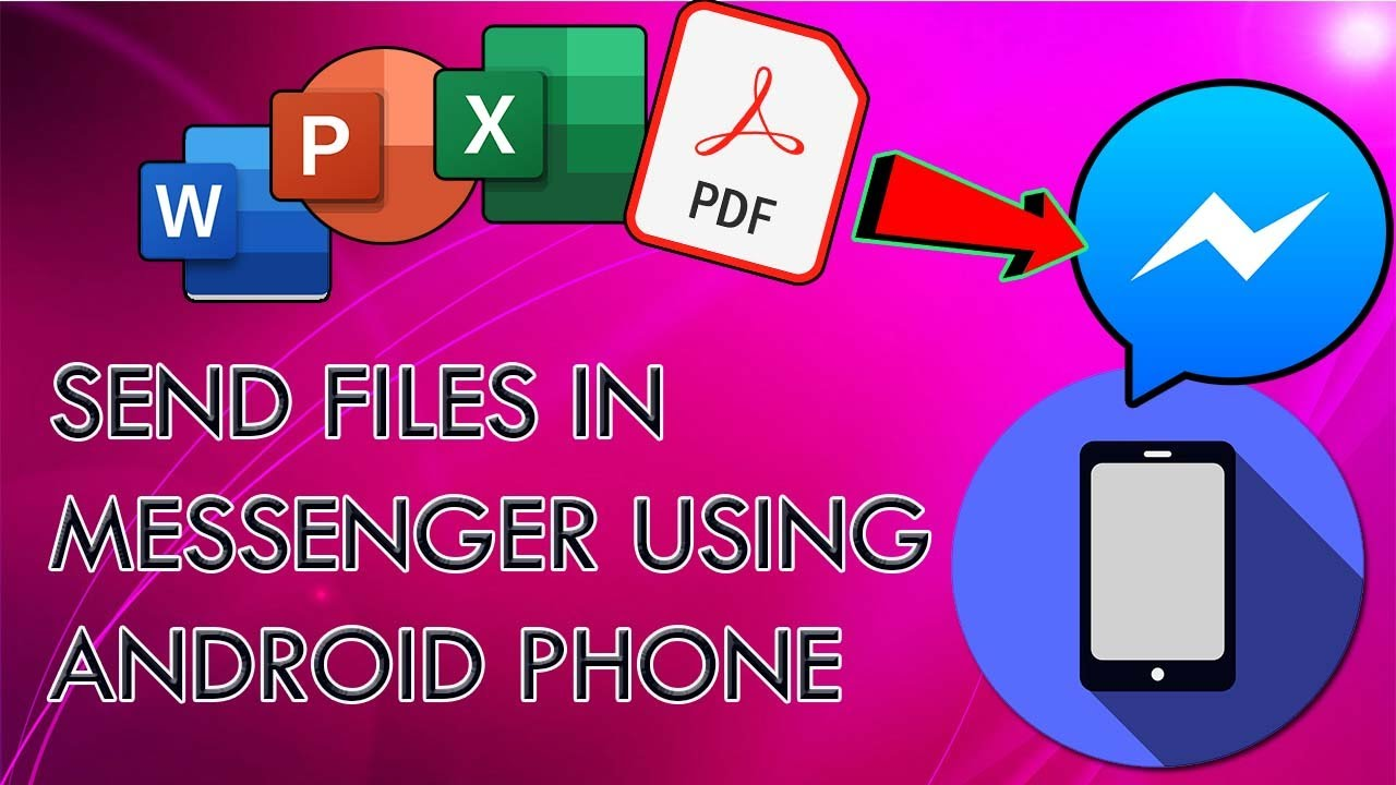 HOW TO SEND FILES / DOCUMENTS IN MESSENGER USING ANDROID PHONE