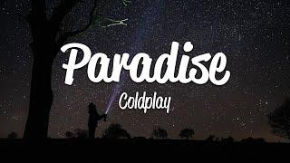 Coldplay - Paradise (Lyrics)