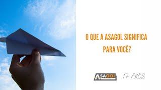 O que a ASAGOL significa para você? | Aniversário 17 anos
