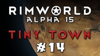 RimWorld - Tiny Town [Modded Alpha 15] - Episode 14